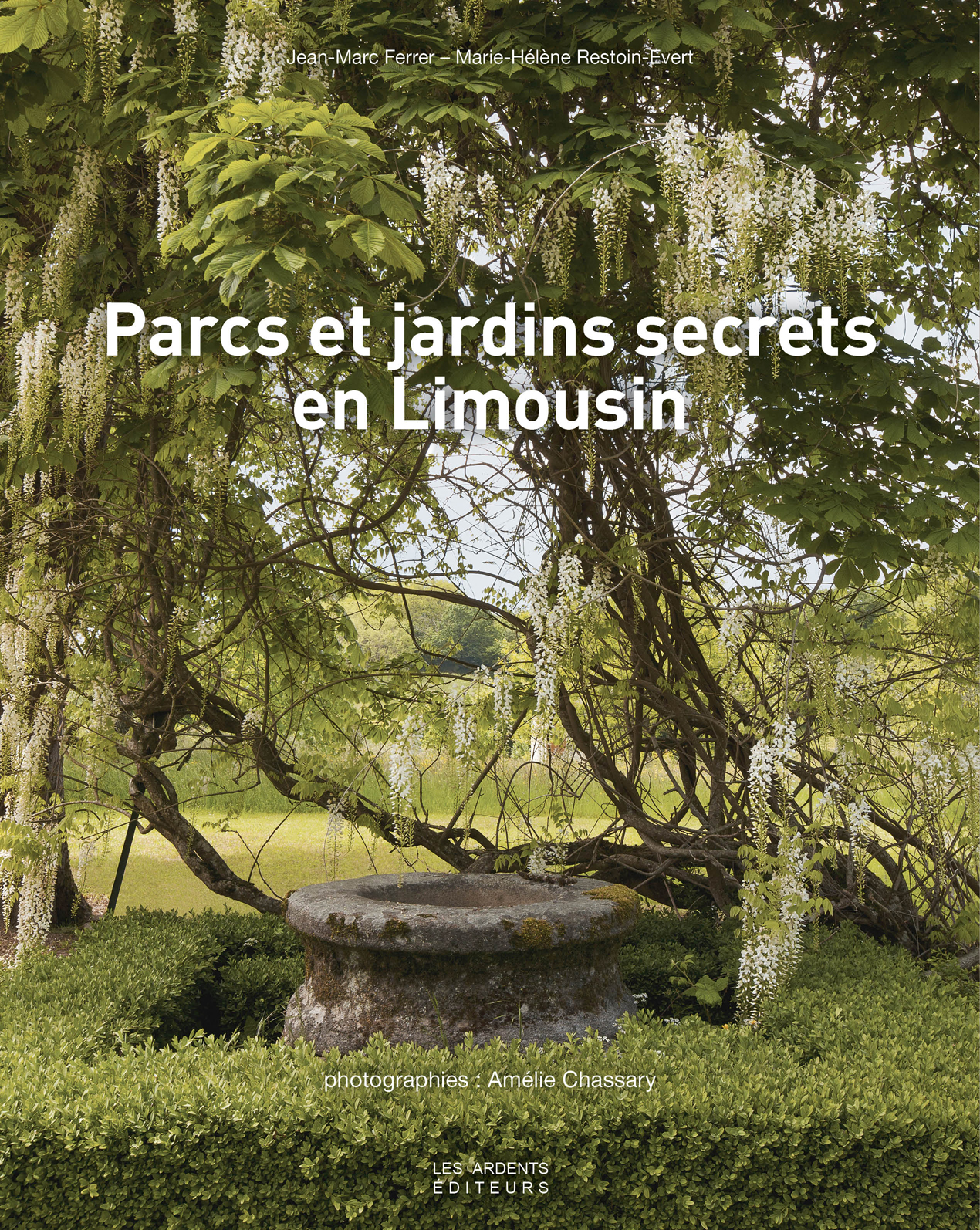 Les ardents editeurs parcs et jardins secrets en limousin for Jardin secret des hansen